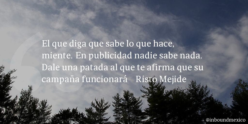 Frase de inbound marketing de Risto Mejide