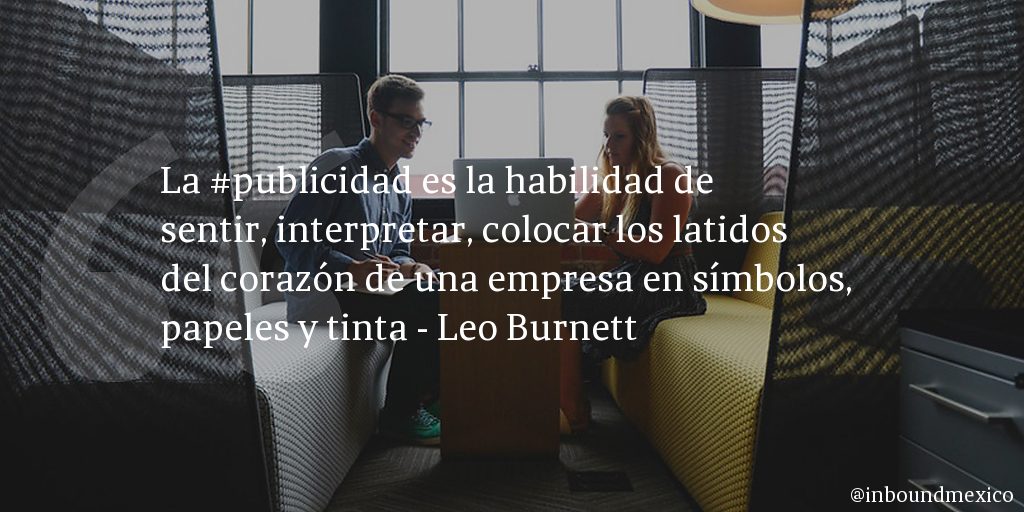 Frase de inbound marketing de Leo Burnett
