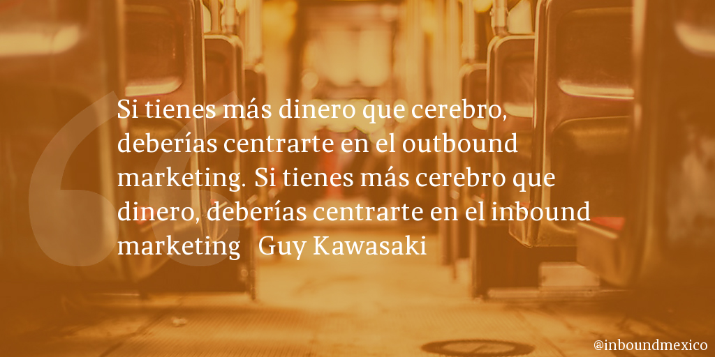 Frase de inbound marketing de Guy Kawasaki