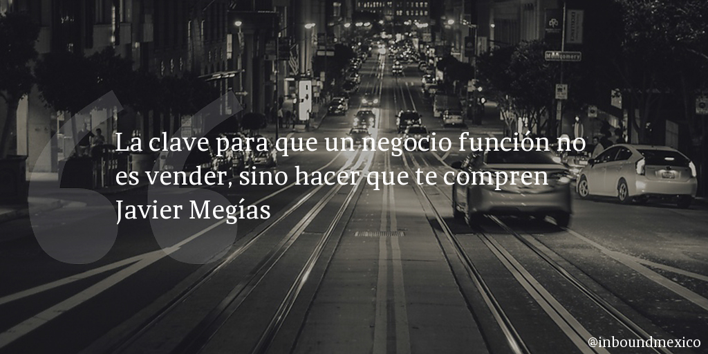 Frase de inbound marketing de Javier Megías