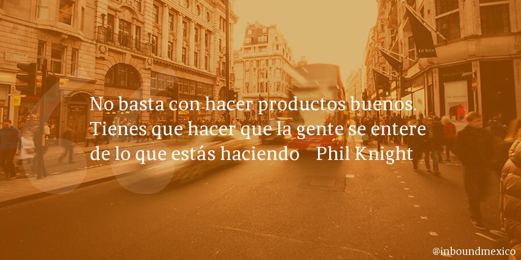 Frase de inbound marketing de Phil Knight