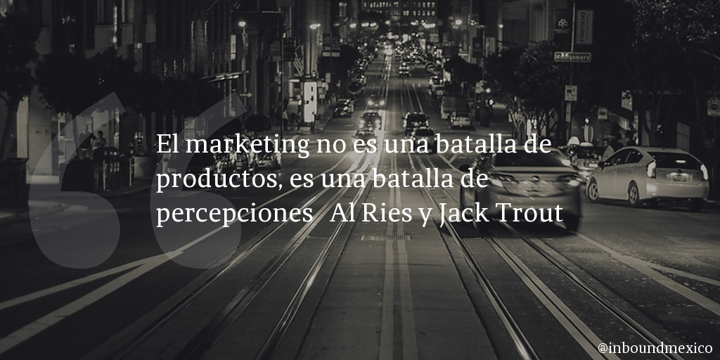 Frase de inbound marketing de Al Ries y Jack Trout
