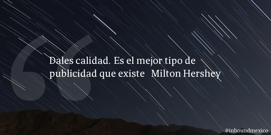 Frase de inbound marketing de Milton Hershey